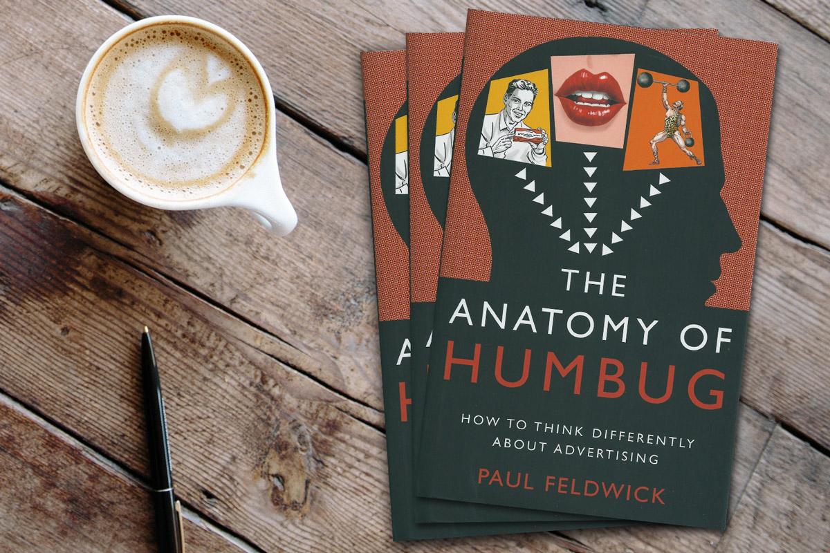 The Anatomy of Humbug – Paul Feldwick